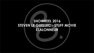 SHOWREEL 2016 - Etalonnage - Steven Le Guellec - STUFF MOVIE