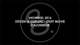 SHOWREEL 2016 - Etalonnage - Steven Le Guellec - STUFF MOVIE